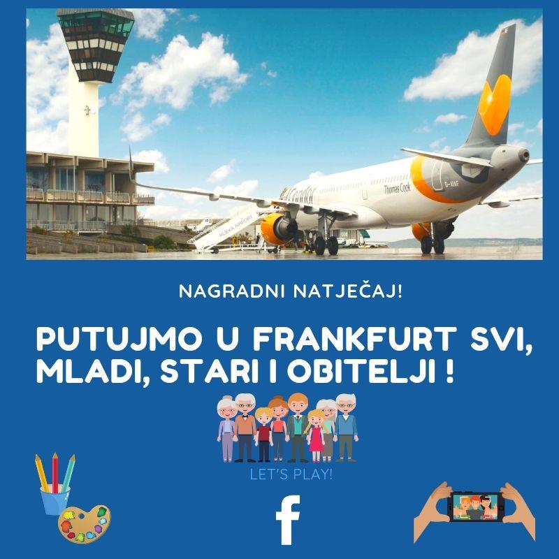 """Nagradni natječaj """"Putujmo u Frankfurt svi, mladi, stari i obitelji!"""""""